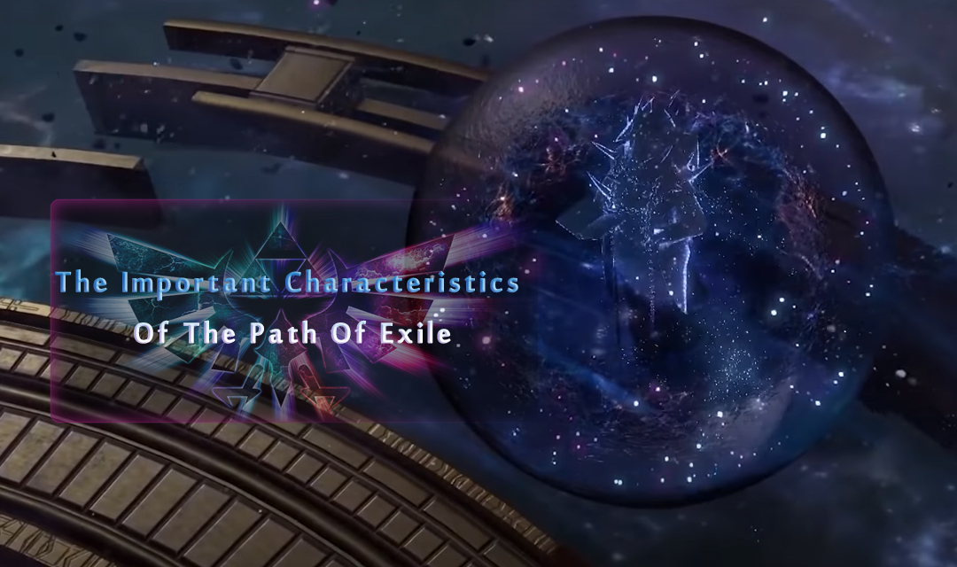 What Are The Important Characteristics Of The Path Of Exile?